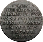 UK Halfpenny (Bakers Token) TO LESSEN THE SLAVERY OF SUNDAY BAKING AND PROVIDE FOR PUBLIC WANTS: AN ACT WAS PASSED. A.D. 1794. coin reverse