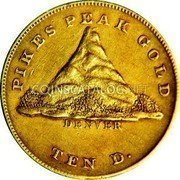 USA $10 Ten Dollars 1860 KM# 67 Clark, Gruber & Company PIKES PEAK GOLD DENVER TEN D. coin obverse