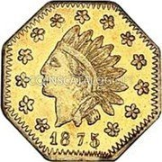 USA Dollar (Octagonal) 1875 KM# 14.2 Small size Gold Coins 1875 coin obverse