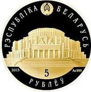 Belarus 5 Roubles Belarusian Ballet 2013 Proof KM# 451 РЭСПУБЛІКА БЕЛАРУСЬ 2013 AU 999 5 РУБЛЁЎ coin obverse