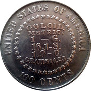 USA 100 Cents Liberty Effigy Pattern 1878 UNITED STATES OF AMERICA GOLOID. METRIC. 1 - G. 16.1 - S. 1.9 - C. GRAMS14.25 100 CENTS coin reverse