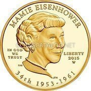 USA 10 Dollars Mamie Eisenhower 2015 W Proof MAMIE EISENHOWER IN GOD WE TRUST LIBERTY 2015 W 34TH 1953-1961 coin obverse