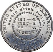 USA 100 Cents (Pattern Goloid Metric Dollar) UNITED STATES OF AMERICA GOLOID METRIC DOLLAR. 15.3 - G. 236.7 - S. 28 - C. 14 GRAMS. DEO EST GLORIA. 100 CENTS coin reverse