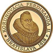 Slovakia 100 Euro Bratislava Coronations - 400th ann of the coronation of Ferdinand II 2018 KORUNOVÁCIA FERDINANDA II. BRATISLAVA 1618 coin reverse