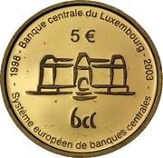 Luxembourg 5 € Central banks system 2003 (u) Proof KM# 84 1998 - BANQUE CENTRALE DU LUXEMBOURG - 2003 5 € BCL SYSTÈME EUROPÉEN DE BANQUES CENTRALES coin reverse