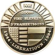 Luxembourg 500 Francs 50th Anniversary of Liberation 1994 (qp) Proof KM# 69 500 F LOOSS VIRU BLENKEN D'FRAIHEETSSONN 1944 - LIBERATIOUN - 1994 coin reverse