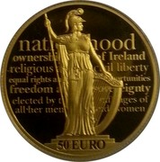 Ireland 50 Euro 100th Anniversary of the proclamation of the Irish Republic 2016 Proof KM# 91 NAT HOOD OWNERSHI OF IRELAND RELIGIOUS A C VIL LIBERTY EQUAL RIGHTS AN ORTUNITIES FREEDOM A EIGNTY ELECTED BY T F AGES OF ALL HER MEN D WOMEN 50 EURO coin reverse
