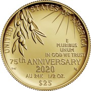 USA 25 Dollars End of World War II 75th Anniversary 2020 W Proof UNITED STATES OF AMERICA E PLURIBUS UNUM IN GOD WE TRUST 75TH ANNIVERSARY 2020 AU 24K 1/2 OZ. $ 25 coin reverse