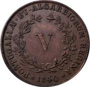 Portugal 5 Reis 1840 KM# 480 Kingdom Decimal coinage PORTVGALIÆ ET ALGARBIORUM REGINA V 1840 coin reverse
