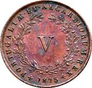 Portugal 5 Reis 1875 KM# 513 Kingdom Decimal coinage PORTUGALIÆ ET ALGARBIORUM REX 1875 V coin reverse
