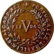 Portugal 5 Reis (V) 1824 KM# 355 Kingdom Milled coinage PORTUGALIAE E BRASILIAE ET ALGARB REX V coin reverse