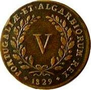 Portugal 5 Reis (V) 1829 KM# 389 Kingdom Milled coinage PORTUGALIAE ET ALGARBIORUM REX 1829 V coin reverse