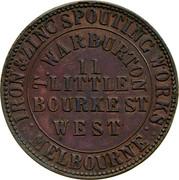 Australia 1 Penny 1862 KM# Tn257 Private Token issues IRON&ZINC SPOUTING WORKS : MELBOURNE : T.WARBURTON 11 LITTLE BOURKEST. WEST coin obverse