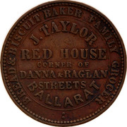 Australia 1 Penny 1862 KM# Tn241 Private Token issues BREAD & BISCUIT BAKER FAMILY GROCER J.TAYLOR RED HOUSE CORNER OF DANNA&RAGLAN STREETS BALLARAT coin obverse