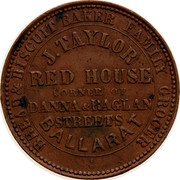 Australia 1 Penny 1862 KM# Tn240 Private Token issues BREAD & BISCUIT BAKER FAMILY GROCER J. TAYLOR RED HOUSE CORNER OF DANNA & RAGLAN STREETS BALLARAT coin obverse