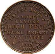 Australia 1 Penny 1862 KM# Tn190 Private Token issues 67 LITTLE COLLINS STREET EAST/ ESTATE AGENT/ & MONEY/ LENDER/ HUGH PECK/ HOTEL BROKER/ & VALUATOR/ ESTABLISHED/ 1853/ MELBOURNE coin obverse