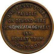 Australia 1 Penny ND KM# Tn274 Private Token issues ONE PENNY TOKEN PAYABLE ON DEMAND HERE MONTPELLIER RETREAT INN. HOBART TOWN W.D.WOOD coin obverse