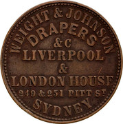 Australia 1 Penny ND KM# Tn268 Private Token issues WEIGHT & JOHNSON DRAPERS & C LIVERPOOL & LONDON HOUSE 249 & 251 PITT ST SYDNEY coin obverse