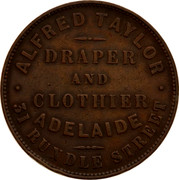Australia 1 Penny ND KM# Tn239 Private Token issues ALFRED TAYLOR DRAPER AND CLOTHIER ADELAIDE 31 RUNDLE STREET coin obverse