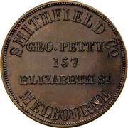 Australia 1 Penny ND KM# Tn197.1 Private Token issues SMITHFIELD CO. GEO. PETTY 157 ELIZABETH ST. MELBOURNE coin obverse