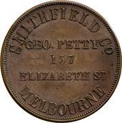 Australia 1 Penny ND KM# Tn197.2 Private Token issues SMITHFIELD CO. GEO. PETTY 157 ELIZABETH ST. MELBOURNE coin obverse