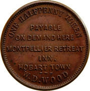 Australia Halfpenny ND KM# Tn273 Private Token issues ONE HALFPENNY TOKEN PAYABLE ON DEMAND HERE MONTPELLIER RETREAT INN HOBART TOWN W.D.WOOD coin obverse