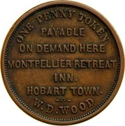 Australia One Penny ND KM# Tn274 Private Token issues ONE PENNY TOKEN PAYABLE ON DEMAND HERE MONTPELLIER RETREAT INN. HOBART TOWN W.D.WOOD coin obverse