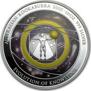 Australia 10 Dollars Evolution of Knowledge 2005 KM# 744 AUSTRALIAN KOOKABURRA 2005 10 OZ. 999 SILVER EVOLUTION OF KNOWLEDGE P AD coin reverse