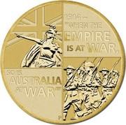 "Australia 1 Dollar Anzac Declaration of World War I 2014  1914~ ""WHEN THE EMPIRE IS AT WAR, SO IS AUSTRALIA AT WAR"" P coin reverse"