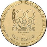 Australia One Dollar 100 Years of ANZAC 2016 100 YEARS OF ANZAC THE SPIRIT LIVES 2014 - 2018 ONE DOLLAR coin reverse